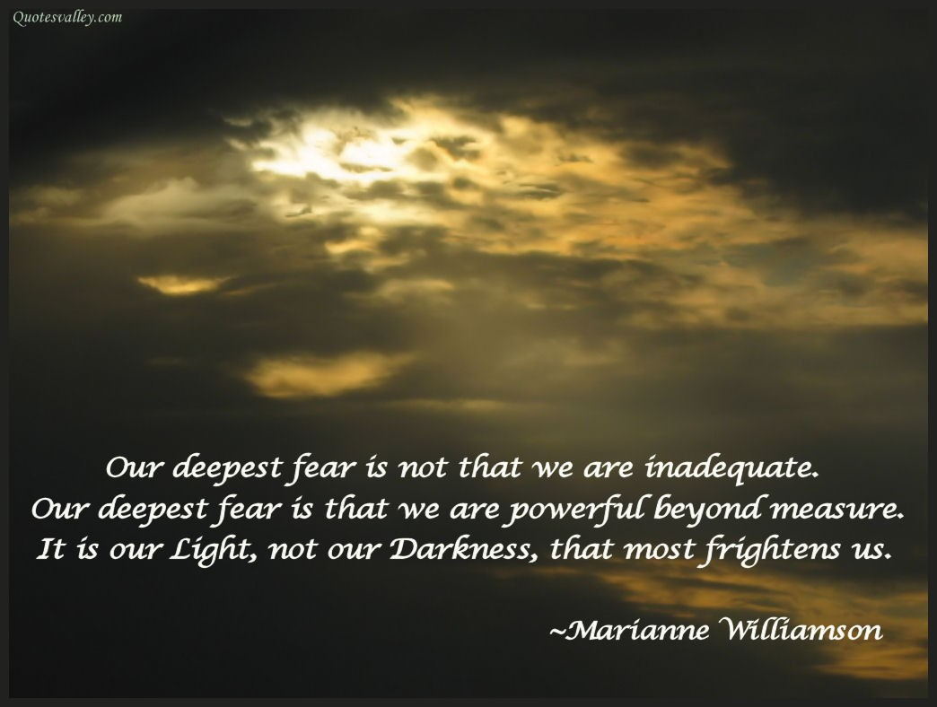 our-deepest-fear-is-not-that-we-are-inadequate-3